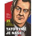 TATO ZEMĚ JE NAŠE, Dvacet pět rozhovorů s prezidentem Milošem Zemanem