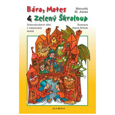 Bára, Mates & Zelený Škraloup