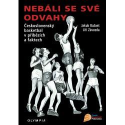 Nebíli se své odvahy - Československý basketbal v příbězích a faktech